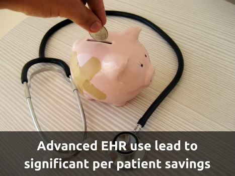 Advanced EHR Use Shows Potential to Lower Patient Costs | EHR and Health IT Consulting | Scoop.it