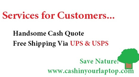 Benefit you and your Environment-Recycle Laptops and Get Cash for Laptops-Free Shipping!   cashinyourlaptop   Scoop.it