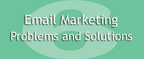 TIPS - 6 Major Email Marketing Problems And Their Solutions | Emails lists Marketing Services | Scoop.it