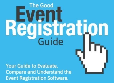 The Good Event Registration Guide: A Free eBook about Event Registration Software   Online event management tools & news   Scoop.it