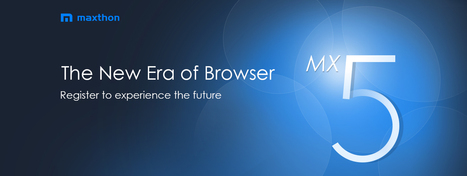 Invitation à la campagne de pré-inscription MX5 | Maxthon | Scoop.it