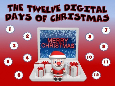 The Twelve Digital Days of Christmas: Resource 12 | 21st Century Technology Integration | Scoop.it
