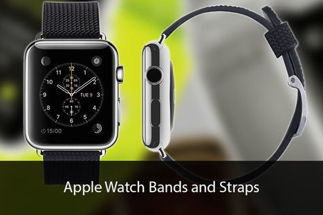 Best Apple Watch Bands and Straps from Third Party Manufacturers | iPhone and iPad Accessories | Scoop.it
