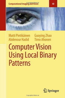 Computer Vision Using Local Binary Patterns 2011 eBook ... | DHHpC12 @ICHASS | Scoop.it