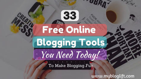 33 Most Amazing Online Blogging Tools (All Free) - MyBlogLift | 2.0 Tech Tools for Education | Scoop.it