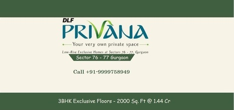 DLF Privana Sector 76 Gurgaon | India Property | Real Estate India | Residential Property In India | Scoop.it