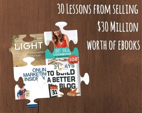 30 Lessons from Selling $30 Million Worth of eBooks : @ProBlogger | Writer, Book Reviewer, Researcher, Sunday School Teacher | Scoop.it
