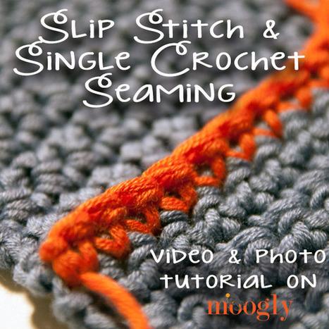 Slip Stitch and Single Crochet Seaming | Crochet | Scoop.it