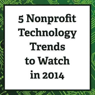 5 Nonprofit Technology Trends to Watch in 2014 | Web marketing pour le troisième secteur | Scoop.it