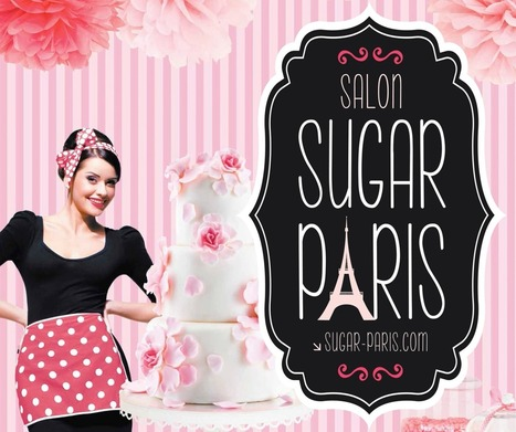 Sugar Paris, le salon des amoureux de la pâtisserie | Les gourmands 2.0.fr | Actu Boulangerie Patisserie Restauration Traiteur | Scoop.it