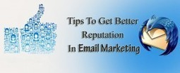 Tips To Get Better Reputation In Email Marketing | Email Marketing Campaign Software | Garuda | Email Marketing | Scoop.it