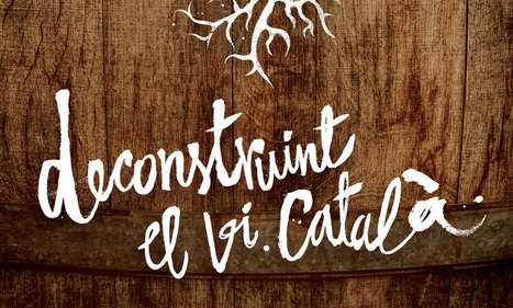 Deconstruyendo el vino catalán. Documental - Gastronomía & Cía | Documentary | Scoop.it
