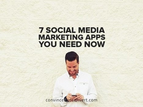 7 Social Media Marketing Apps You Need Now | Social Media, SEO, Mobile, Digital Marketing | Scoop.it