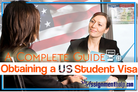 Obtaining a US Student Visa: A Complete Guide | Assignment Help | Scoop.it