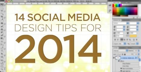 14 Social Media Design Tips for 2014 | Social Media Today | Digital and Social Media Marketing | Scoop.it