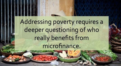 Small Loans, Big Problems: The False Promise of Microfinance | P2P Foundation | Peer2Politics | Scoop.it
