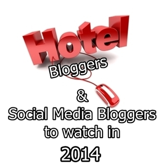 Social Media and Hotel Bloggers To Watch in 2014 | Hotel Social Networking | Scoop.it