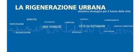 Urbanistica: ripresa edilizia e rigenerazione urbana - Pubblico privato, ricerca difficile per azioni condivise | Urbanistica e Paesaggio | Scoop.it