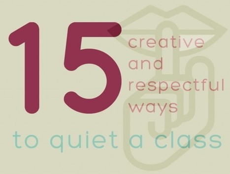 15 creative & respectful ways to quiet a class | Educ8 Tech | Scoop.it