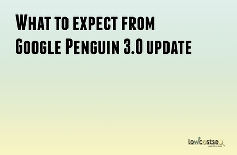 What to expect from Google Penguin 3.0 update | LOWCOSTSEO.CO | Scoop.it