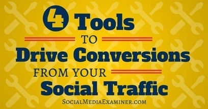 4 Tools to Drive Conversions From Your Social Traffic | Social Media | Scoop.it