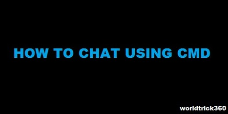 How to chat with command prompt(cmd) in windows | Worldwidenetworkings and worldtrick360 | Scoop.it