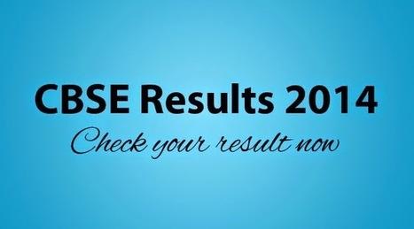 CBSE Result 2014 Check CBSE Class 10th Result | CBSE Result 2014 | CBSE Result 2014 | Scoop.it