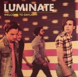 Luminate Set To Release Highly Anticipated Welcome To Daylight - CMSpin | Contemporary Christian Music News | Scoop.it