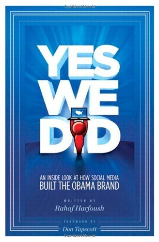 Yes We Did! An inside look at how social media built the Obama brand | Being Barack | Political influence on Social Networking | Scoop.it