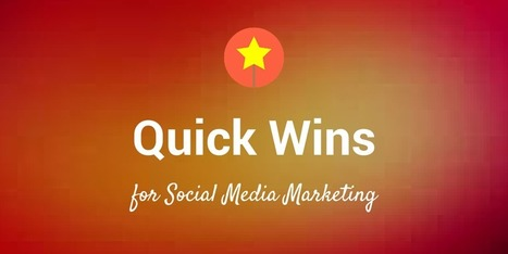 17 Quick Wins to Boost Your Social Media Marketing Right Away | Social Media Power | Scoop.it