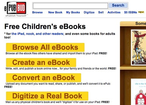 ePub Bud - Publish, Convert, Store, and Download free children's ebooks online for the iPad and nook color! | Edu 2.0 | Scoop.it