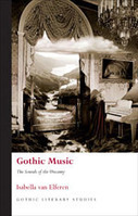 Gothic Music: The Sounds of the Uncanny - Isabella van Elferen (University of Wales Press) | Hauntology | Scoop.it