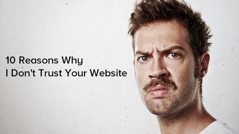 10 Reasons Why People Don't Trust Your Website | Surviving Social Chaos | Scoop.it