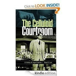 Amazon.com: The Celluloid Courtroom: A History of Legal Cinema eBook: Ross D. Levi: Kindle Store | Mad Cornish Projectionist News | Scoop.it