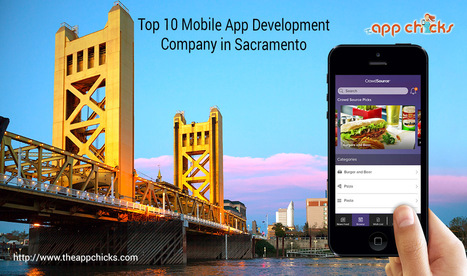Top 10 Mobile App Development Companies in Sacramento | Mobile Apps, Web Design & IoT | Scoop.it