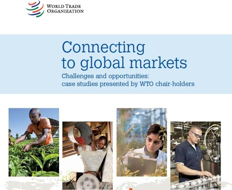 WTO Report: Connecting to global markets | International Development Cooperation | Scoop.it