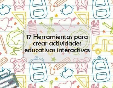 17 Herramientas para crear actividades educativas interactivas | Grupo Educación y Empresa | Tic, Redes Sociales y Educación | Scoop.it