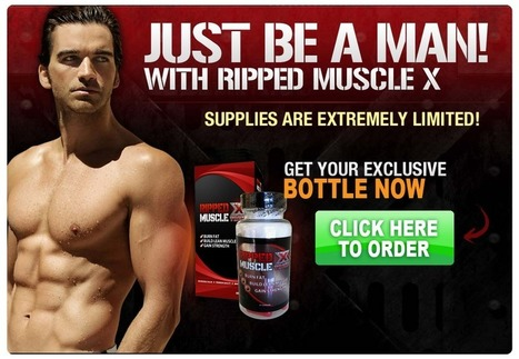 Ripped Muscle X Muscle Building Supplement Review – Get Risk Free Trial | homer hartle | Scoop.it