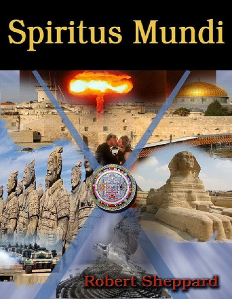 NEW BOOK RELEASE: SPIRITUS MUNDI BY ROBERT SHEPPARD NOW AVAILABLE ON AMAZON! -----INVITATION TO LISTEN TO MAY 17 BLOGTALKRADIO INTERVIEW WITH AUTHOR 10:00 AM PST   World Literature Forum   Scoop.it