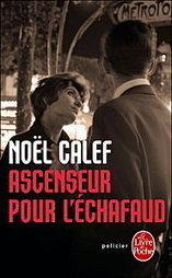 Noël Calef : Ascenseur pour l'échafaud (Livre de Poche) | À toute berzingue… | Scoop.it
