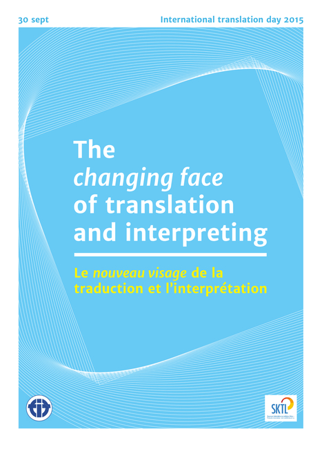 The Changing Face of Translation and Interpreting – ITD 2015 | FIT | NOTIZIE DAL MONDO DELLA TRADUZIONE | Scoop.it