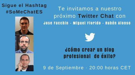 Twitter chats: Secretos de cómo crear un blog profesional de éxito | Social Media | Scoop.it