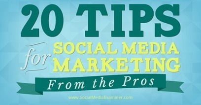 20 Social Media Marketing Tips From the Pros | Social Media Useful Info | Scoop.it
