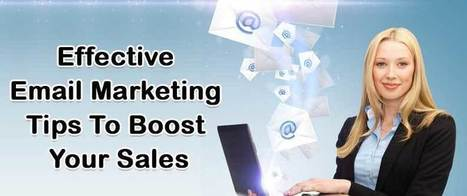 Effective Email Marketing Tips To Boost Your Sales | AlphaSandesh Email Marketing Blog | best email marketing Tips | Scoop.it