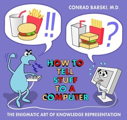 How To Tell Stuff To A Computer - The Enigmatic Art of Knowledge Representation   Applied linguistics and knowledge engineering   Scoop.it