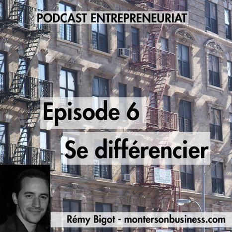 Podcast 6 : comment faire la différence ? | Monter son business | Réferencement web | Scoop.it
