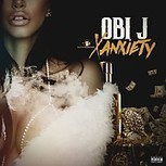 GetAtMe CheckThisOut- OBi J Xanxiety ... #NowThatsAGroove   GetAtMe   Scoop.it