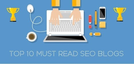 The 10 SEO blogs you should be reading in 2015 | SEO ADDICTED!!! | Scoop.it