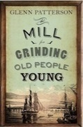 The Mill for Grinding Old People Young by Glenn Patterson | The Irish Literary Times | Scoop.it