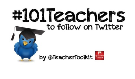 101 Great Teachers to Follow on Twitter by @TeacherToolkit | Edtech PK-12 | Scoop.it